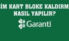 Garanti Bankası Sim Kart Bloke Kaldırma Nasıl Yapılır?