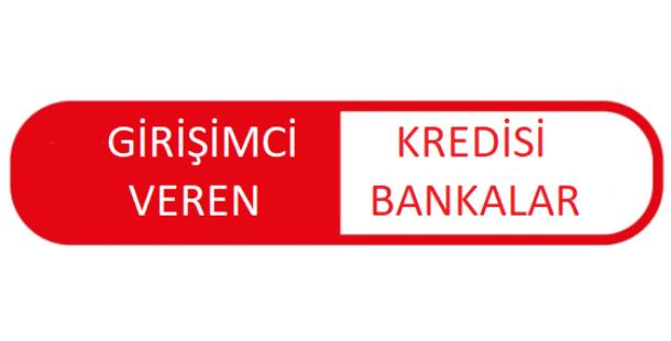 Girişimcilere Kredi Veren Bankalar