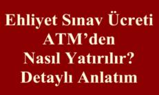 Ehliyet Harcı ATM'den Nasıl Yatırılır